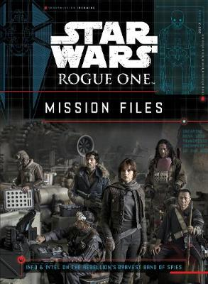 Star Wars Rogue One: Mission Files