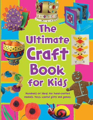 The Ultimate Craft Book for Kids