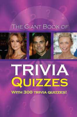 The Giant Book of Trivia Quizzes