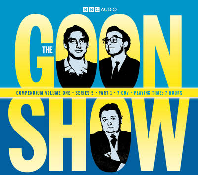 "The ""Goon Show"" Compendium: v. 1: Series 5, Pt. 1"