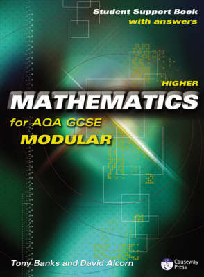 Causeway Press Higher Mathematics for AQA GCSE (Modular) - Student Support Book (With Answers)