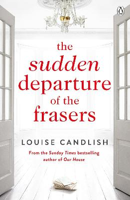 The Sudden Departure of the Frasers: The addictive thriller from the bestselling author of Our House