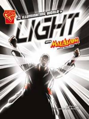 The Illuminating World of Light: With Max Axiom Super Scientist