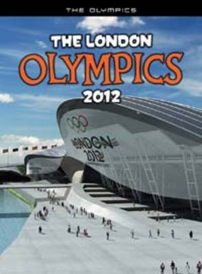 The London Olympics 2012: An unofficial guide