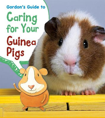 Gordon's Guide to Caring for Your Guinea Pigs