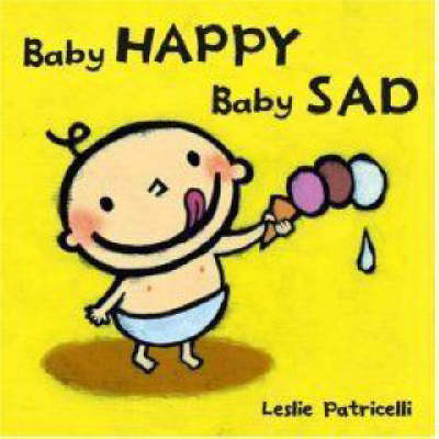 Baby Happy, Baby Sad Board Book