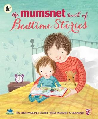 The Mumsnet Book of Bedtime Stories: Ten Prize-winning Stories from Mumsnet and Gransnet
