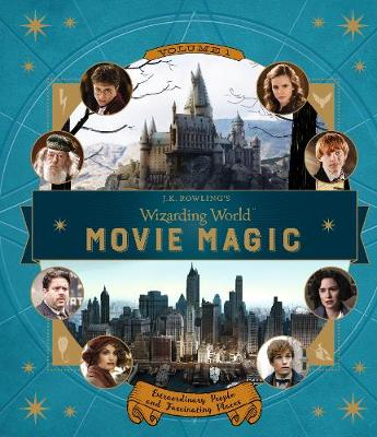 J.K. Rowling's Wizarding World: Movie Magic: Volume 1: Extraordinary People and Fascinating Places