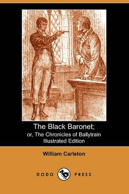 The Black Baronet: Or, the Chronicles of Ballytrain