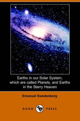Earths in Our Solar System Which Are Called Planets, and Earths in the Starry Heaven