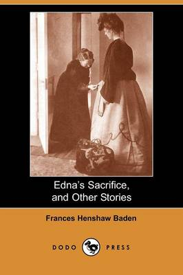 Edna's Sacrifice: And Other Stories