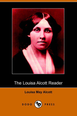 The Louisa Alcott Reader: A Supplementary Reader for the Fourth Year of School (Illustrated Edition) (Dodo Press)