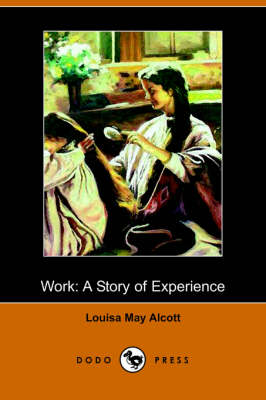Work: A Story of Experience (Illustrated Edition) (Dodo Press)