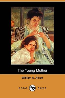 The Young Mother, Management of Children in Regard to Health (Dodo Press)