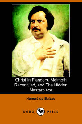 Christ in Flanders, Melmoth Reconciled, and the Hidden Masterpiece (Dodo Press)