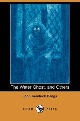 The Water Ghost, and Others (Dodo Press)