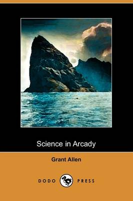 Science in Arcady (Dodo Press)