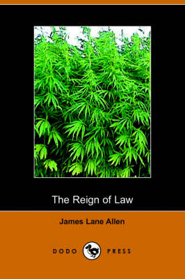 The Reign of Law; A Tale of the Kentucky Hemp Fields (Dodo Press)