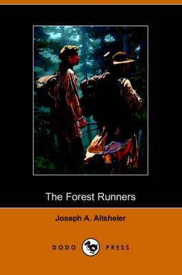 The Forest Runners: A Story of the Great War Trail in Early Kentucky (Dodo Press)