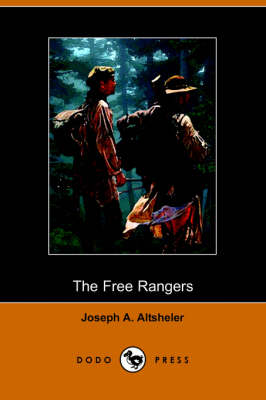 The Free Rangers: A Story of the Early Days Along the Mississippi (Dodo Press)
