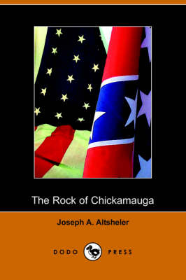 The Rock of Chickamauga: A Story of the Western Crisis (Dodo Press)