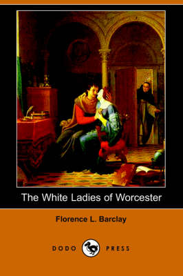The White Ladies of Worcester (Dodo Press)