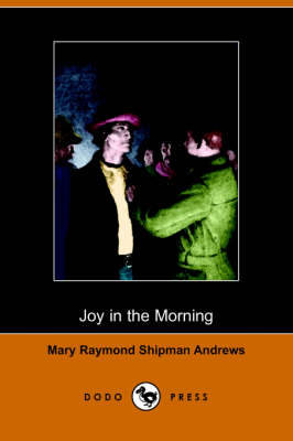 Joy in the Morning (Illustrated Edition) (Dodo Press)