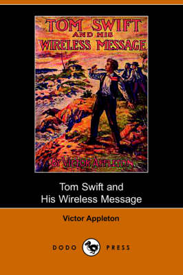 Tom Swift and His Wireless Message: Or, the Castaways of Earthquake Island (Dodo Press)