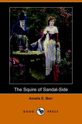 The Squire of Sandal-Side (Dodo Press)