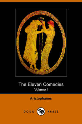 The Eleven Comedies, Volume 1 (Dodo Press)