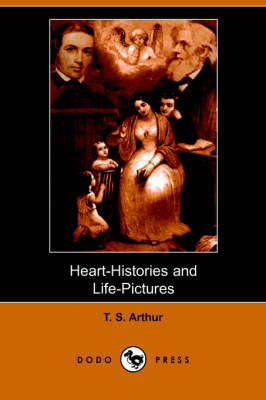 Heart-Histories and Life-Pictures (Dodo Press)