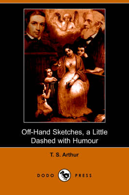Off-Hand Sketches, a Little Dashed with Humour (Dodo Press)