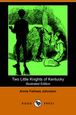 Two Little Knights of Kentucky (Illustrated Edition) (Dodo Press)