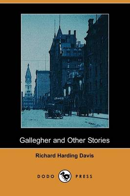 Gallegher and Other Stories (Dodo Press)