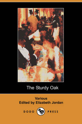 The Sturdy Oak: A Composite Novel of American Politics by Fourteen American Authors (Dodo Press)