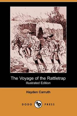 The Voyage of the Rattletrap (Illustrated Edition) (Dodo Press)