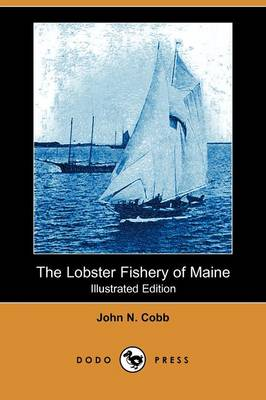 The Lobster Fishery of Maine (Illustrated Edition) (Dodo Press)