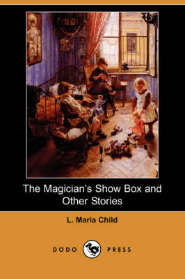 The Magician's Show Box and Other Stories (Dodo Press)