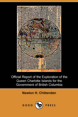 Official Report of the Exploration of the Queen Charlotte Islands for the Government of British Columbia (Dodo Press)