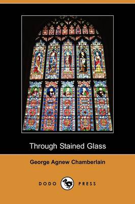 Through Stained Glass (Dodo Press)