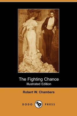 The Fighting Chance (Illustrated Edition) (Dodo Press)