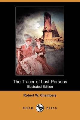 The Tracer of Lost Persons (Illustrated Edition) (Dodo Press)