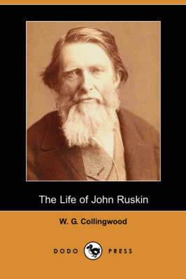 The Life of John Ruskin (Dodo Press)