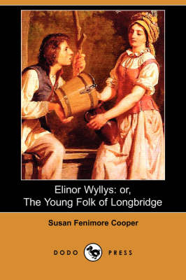 Elinor Wyllys: Or, the Young Folk of Longbridge