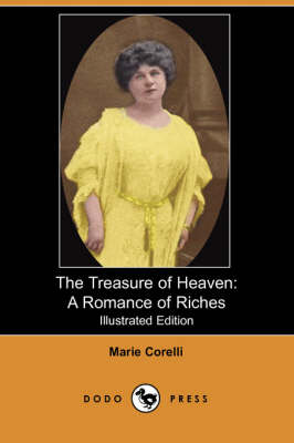 The Treasure of Heaven: A Romance of Riches (Illustrated Edition) (Dodo Press)