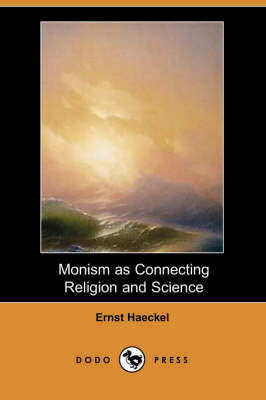 Monism as Connecting Religion and Science (Dodo Press)