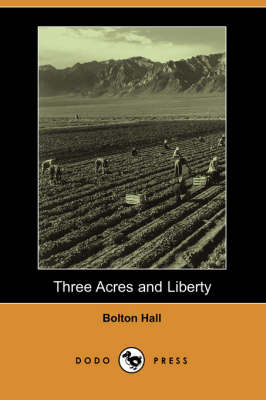 Three Acres and Liberty (Dodo Press)