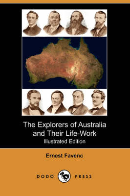 The Explorers of Australia and Their Life-Work (Illustrated Edition)