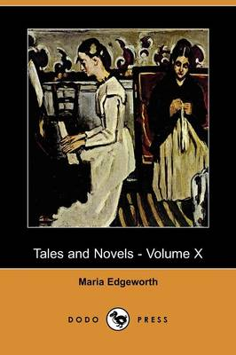 Tales and Novels - Volume X (Dodo Press)