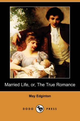 Married Life, Or, the True Romance (Dodo Press)